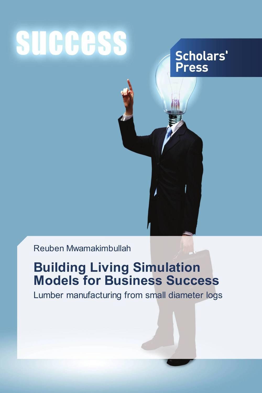 Building Living Simulation Models for Business Success
