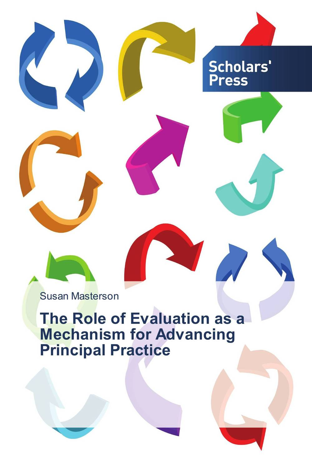 The Role of Evaluation as a Mechanism for Advancing Principal Practice the role of evaluation as a mechanism for advancing principal practice