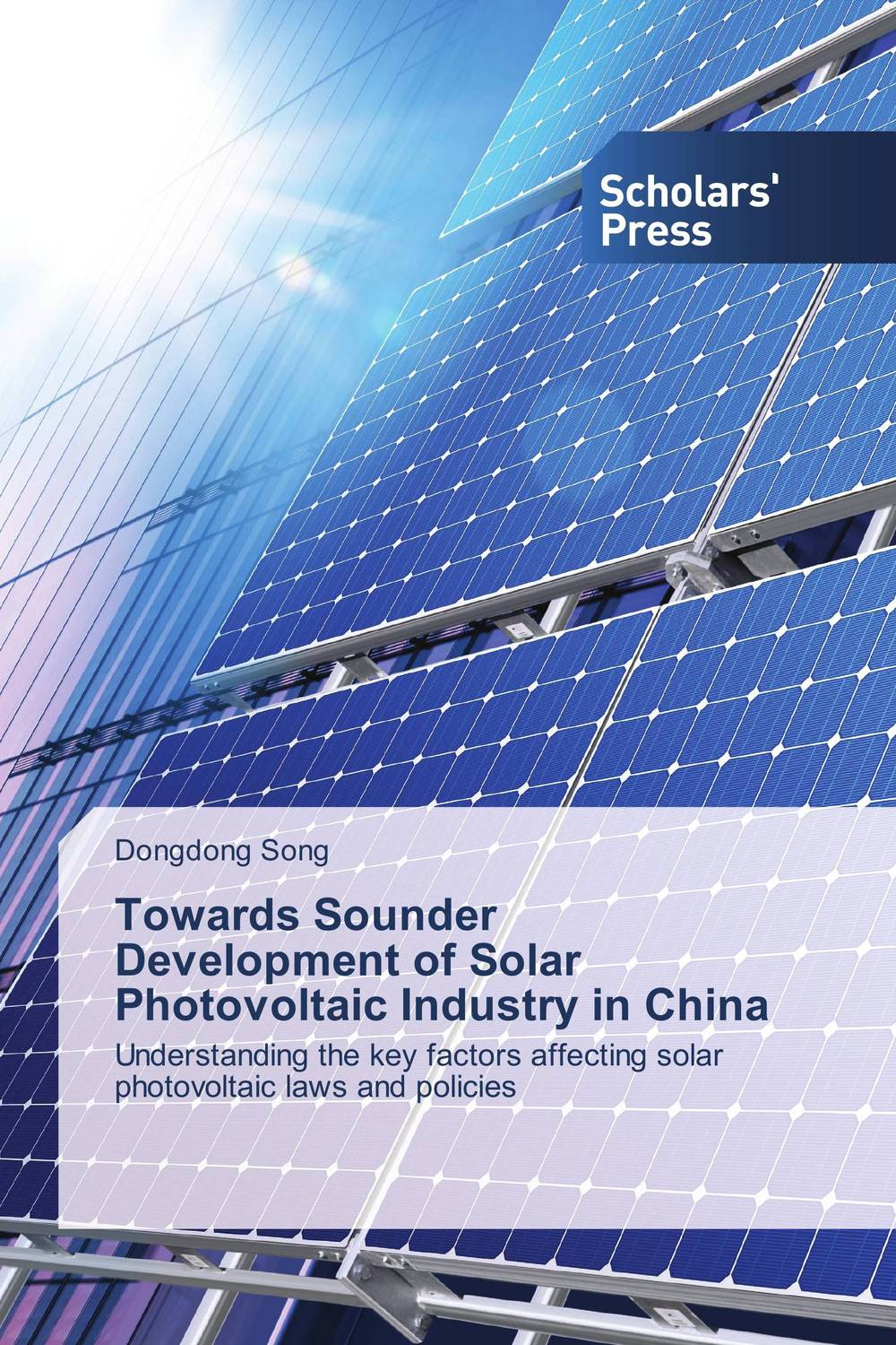Towards Sounder Development of Solar Photovoltaic Industry in China anton camarota sustainability management in the solar photovoltaic industry
