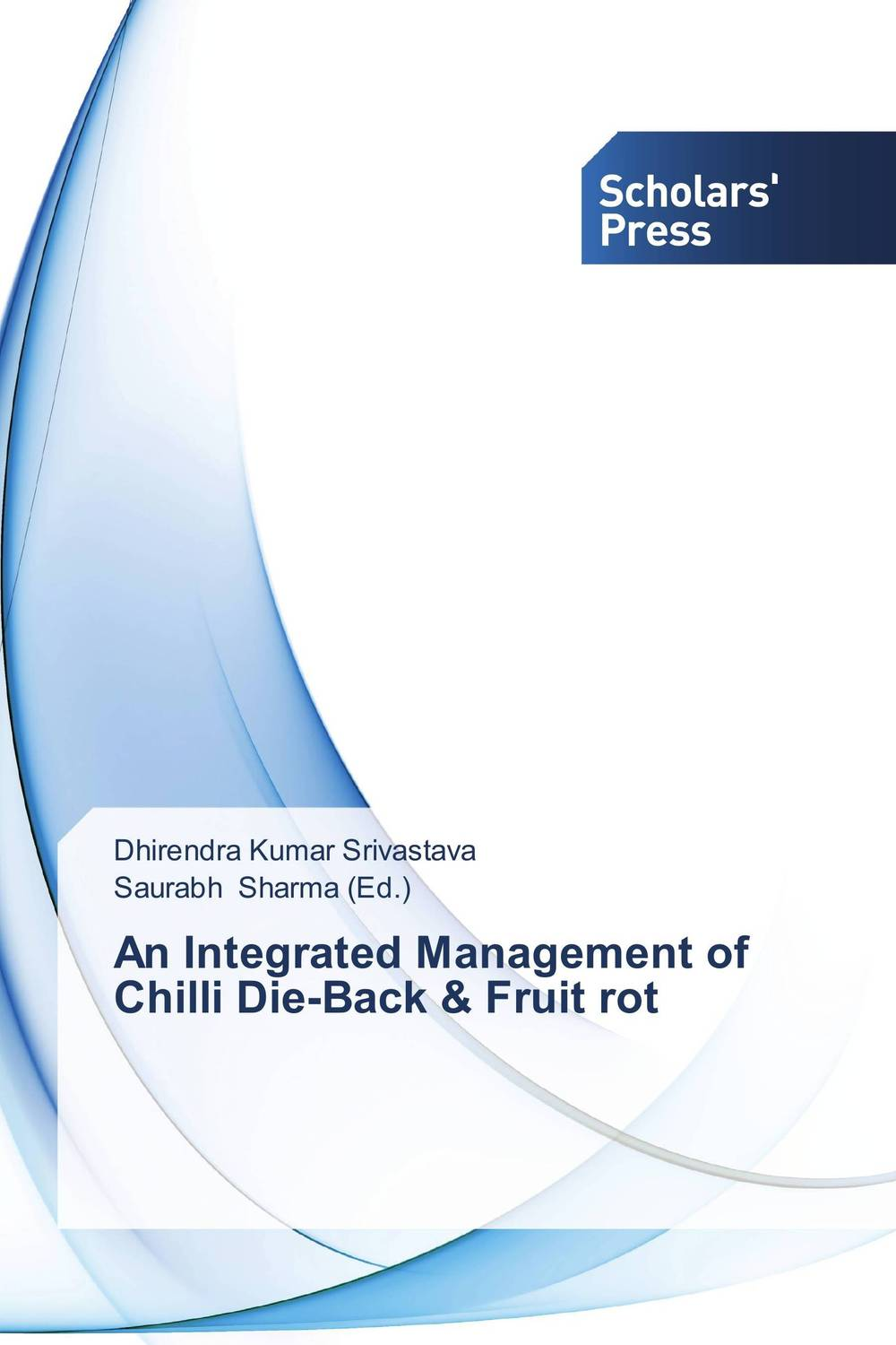 An Integrated Management of Chilli Die-Back & Fruit rot h n gour pankaj sharma and rakesh kaushal pathological aspects and management of root rot of groundnut