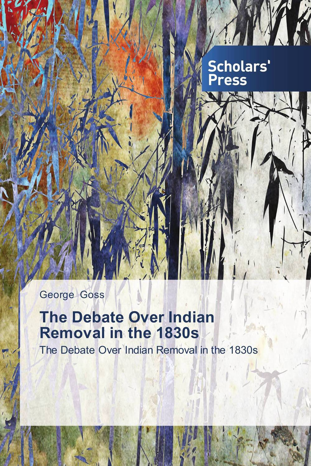 The Debate Over Indian Removal in the 1830s