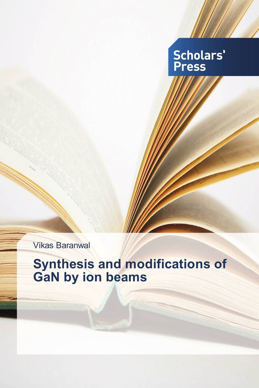 Synthesis and modifications of GaN by ion beams d rakesh s s kalyan kamal and sumair faisal ahmed synthesis