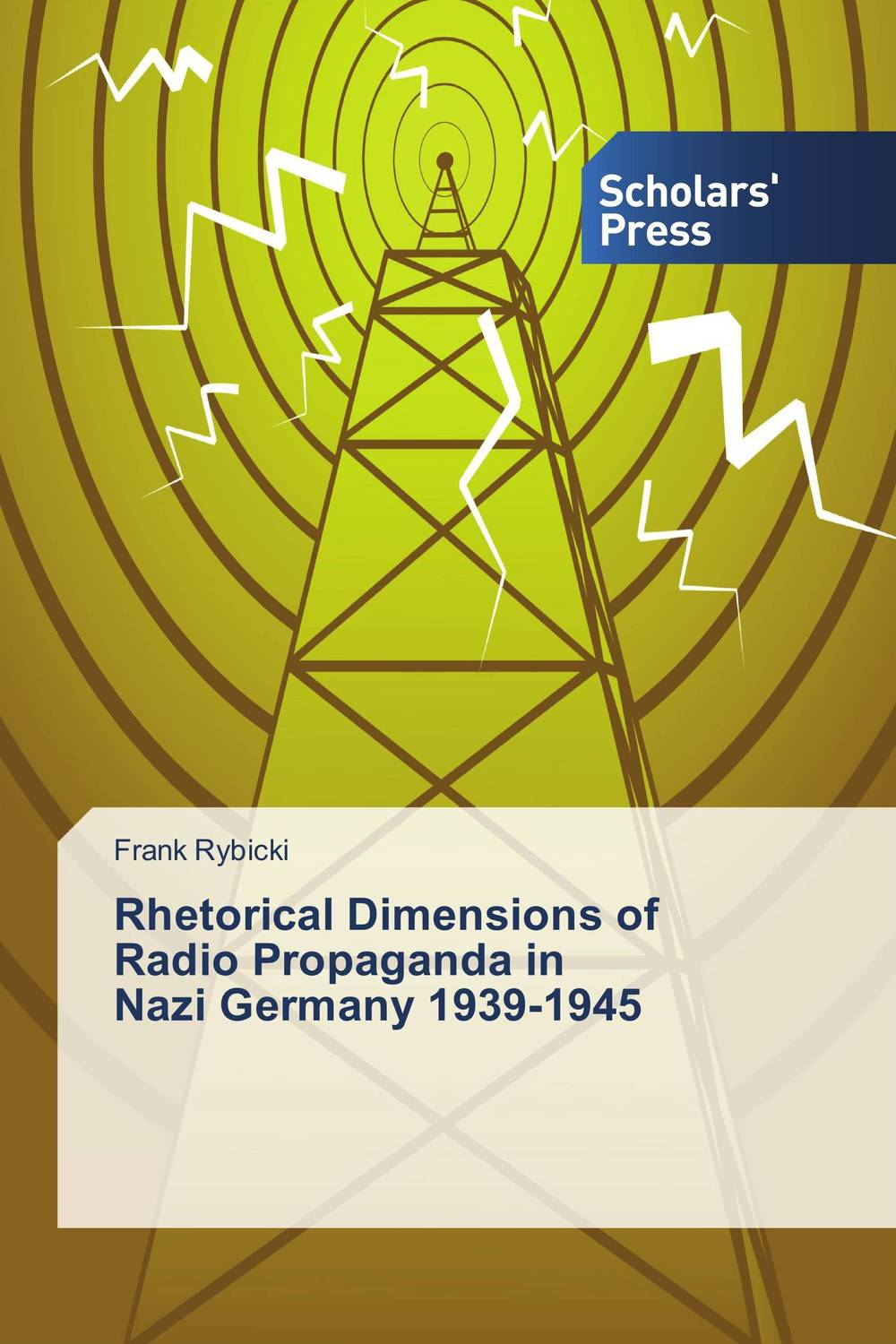 Rhetorical Dimensions of Radio Propaganda in Nazi Germany 1939-1945 guilt and defense – on the legacies of national socialism in postwar germany