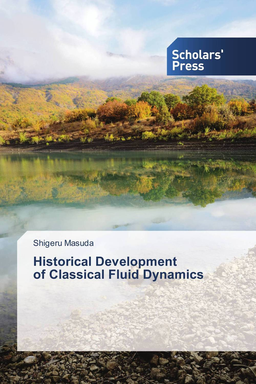 Historical Development of Classical Fluid Dynamics