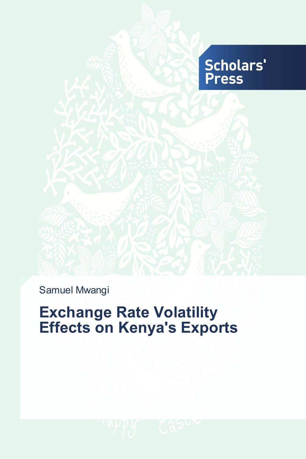 Exchange Rate Volatility Effects on Kenya's Exports imimole benedict exchange rate regimes and the demand for imports in nigeria 1970 2008