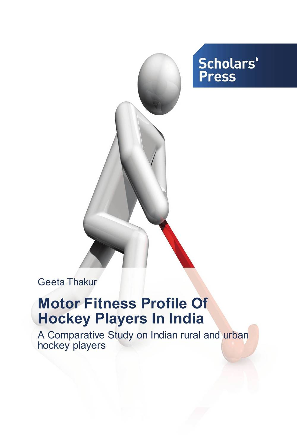 Motor Fitness Profile Of Hockey Players In India