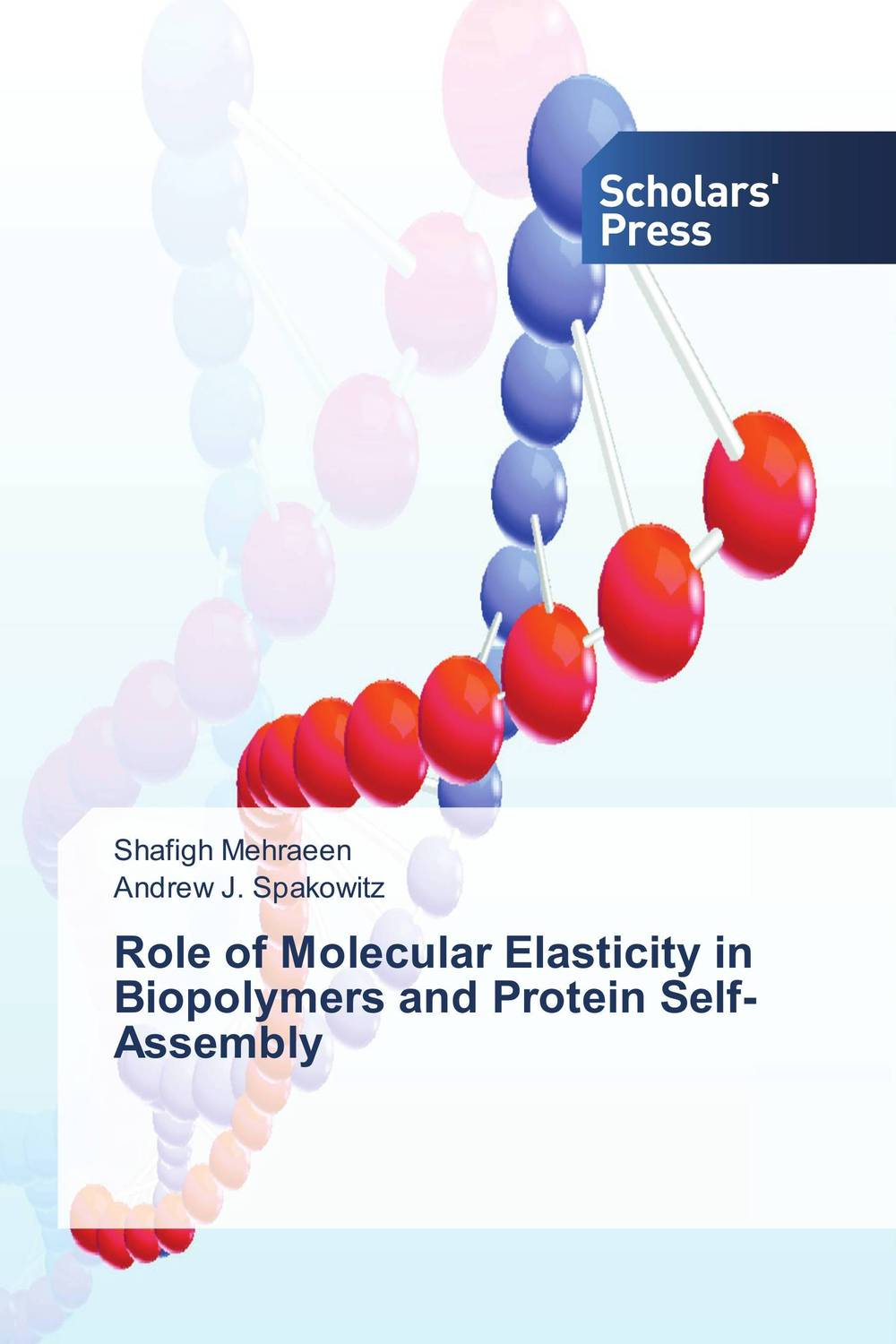 Role of Molecular Elasticity in Biopolymers and Protein Self-Assembly