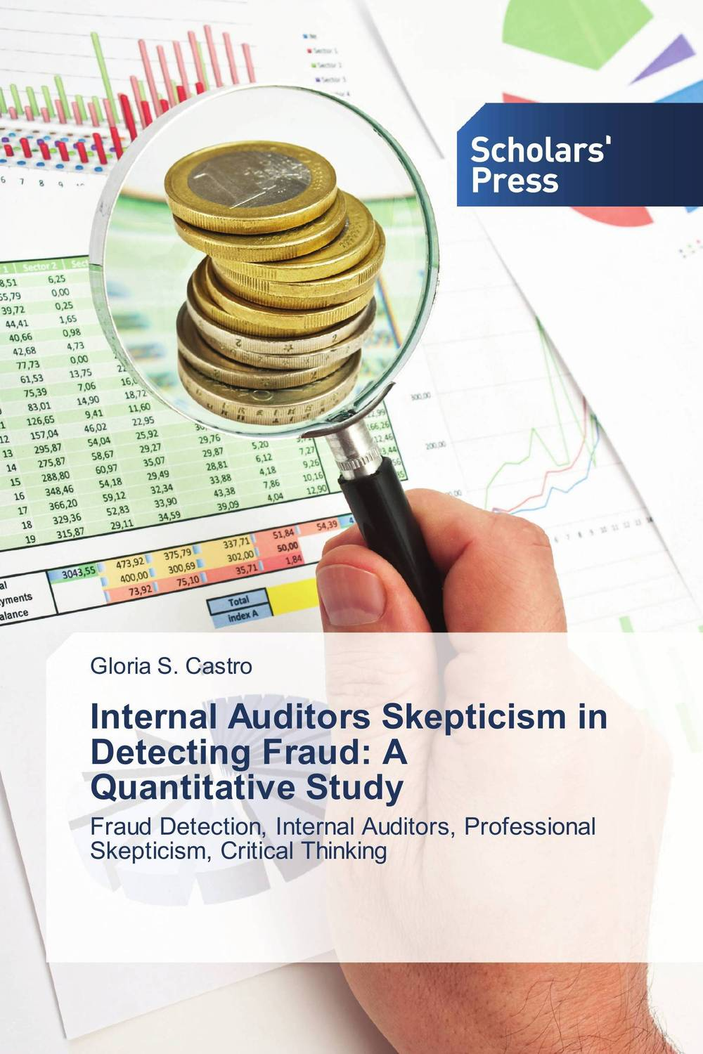 Internal Auditors Skepticism in Detecting Fraud: A Quantitative Study evaluation of the internal control practices
