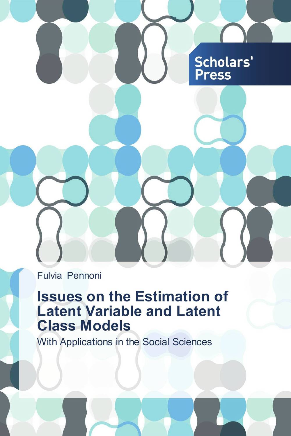Issues on the Estimation of Latent Variable and Latent Class Models