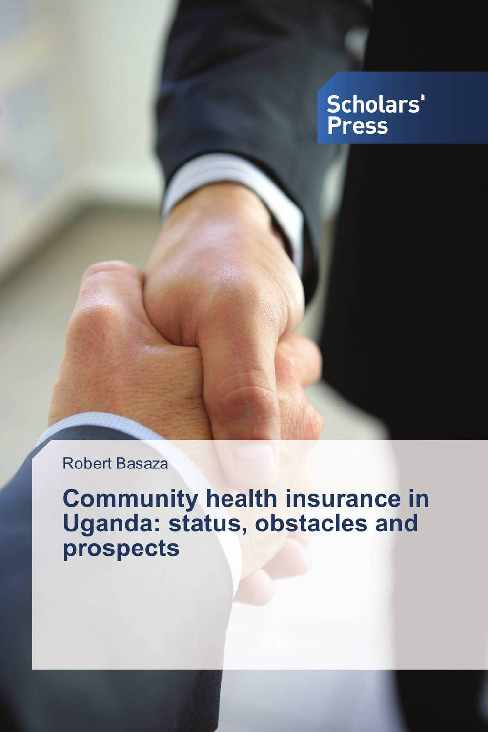 Community health insurance in Uganda: status, obstacles and prospects health financing in uganda