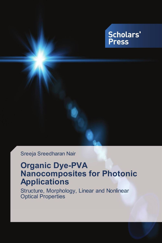 Organic Dye-PVA Nanocomposites for Photonic Applications rakesh kumar khandal geetha seshadri and gunjan suri novel nanocomposites for optical applications