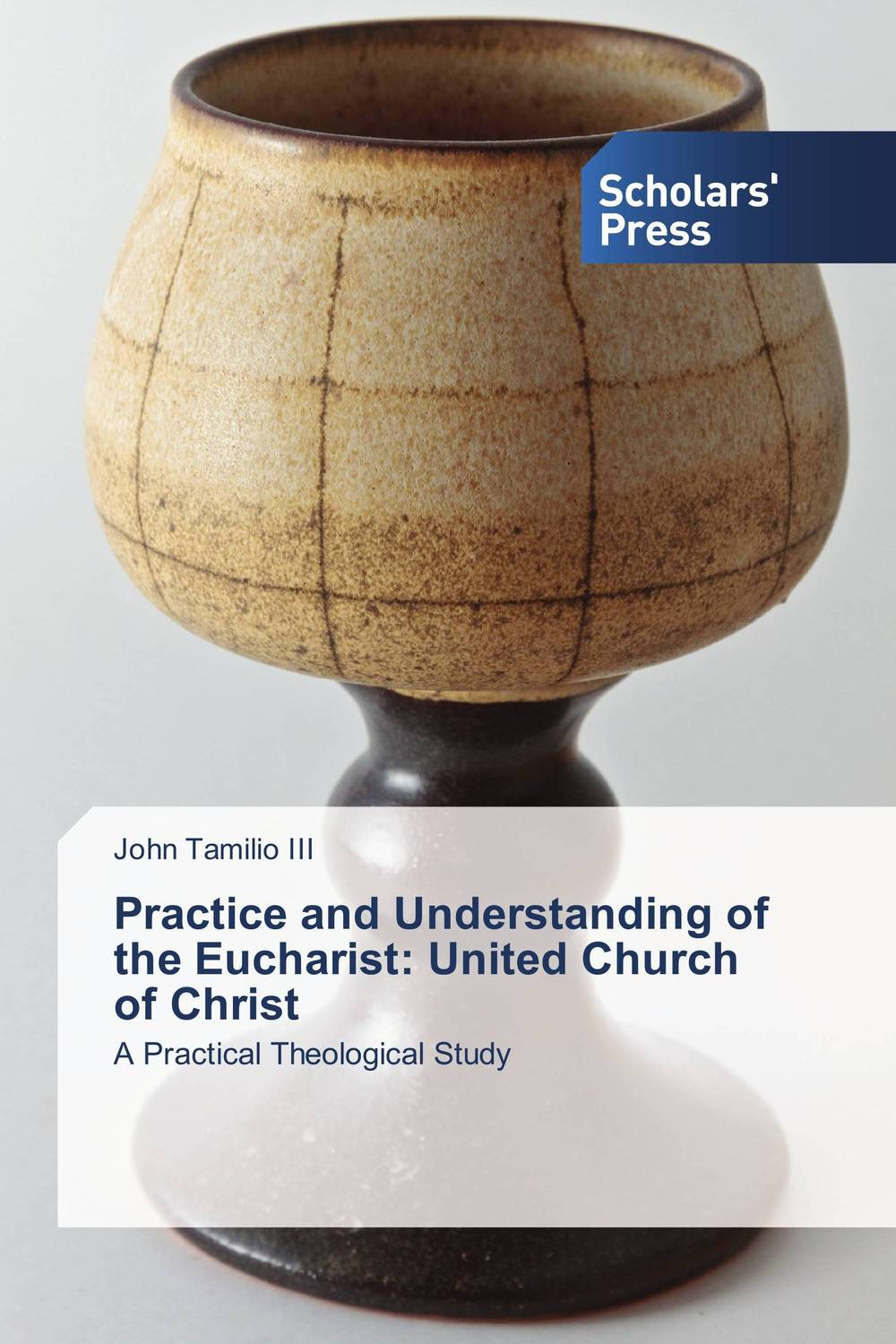 Practice and Understanding of the Eucharist: United Church of Christ travels in the united states etc during 1849 and 1850