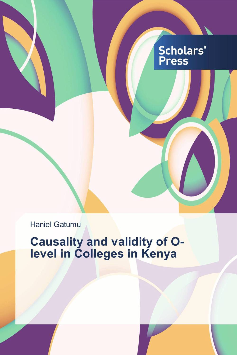 Causality and validity of O-level in Colleges in Kenya joseph basil okong o embodiment in luo ohangla performance