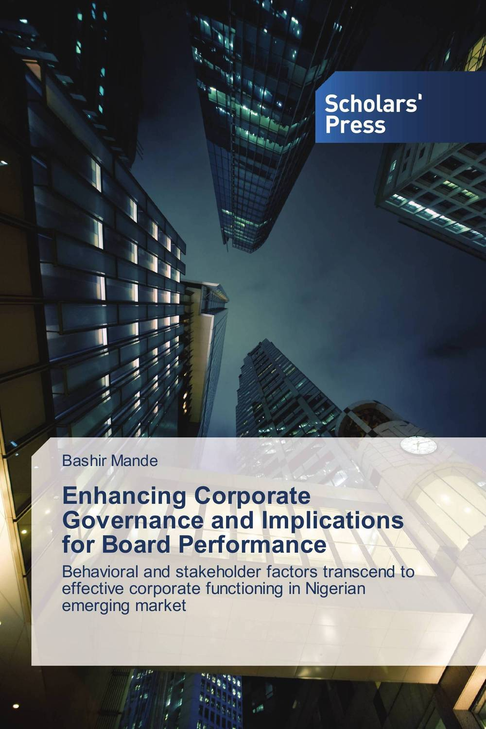 Enhancing Corporate Governance and Implications for Board Performance corporate governance capital structure and firm value