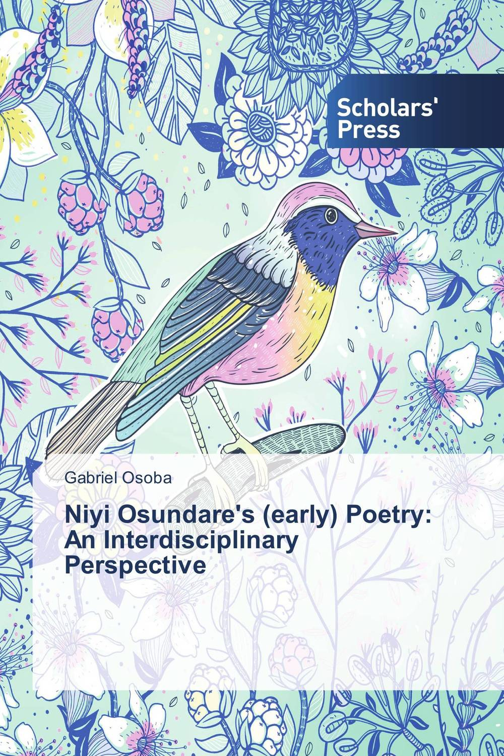 Niyi Osundare's (early) Poetry: An Interdisciplinary Perspective literature and its writers a compact introduction to fiction poetry and drama