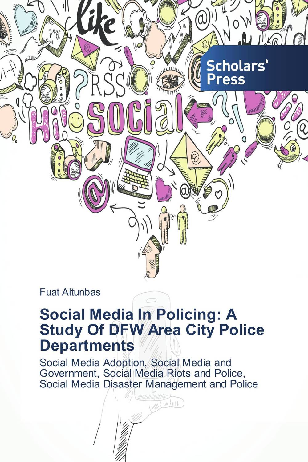 Social Media In Policing: A Study Of DFW Area City Police Departments the rules of modern policing 1973 edition