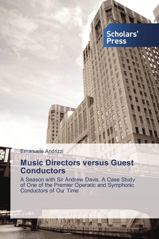 Music Directors versus Guest Conductors