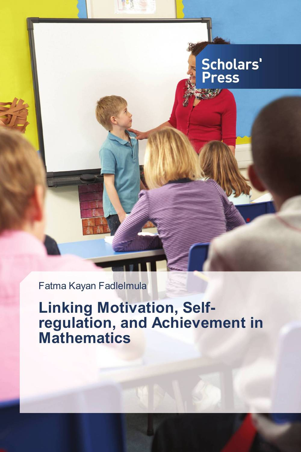 Linking Motivation, Self-regulation, and Achievement in Mathematics self regulation and motivational beliefs in mathematics achievement