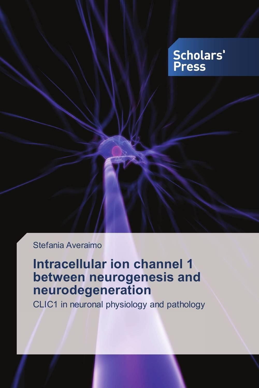 Intracellular ion channel 1 between neurogenesis and neurodegeneration
