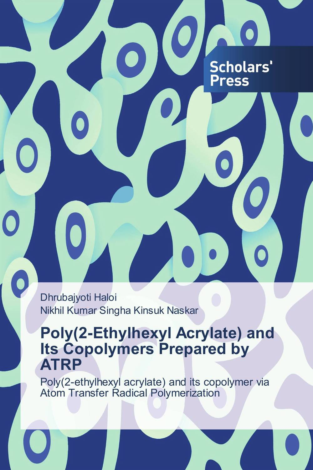 Poly(2-Ethylhexyl Acrylate) and Its Copolymers Prepared by ATRP si atrp for attaining tailor made polymer coatings