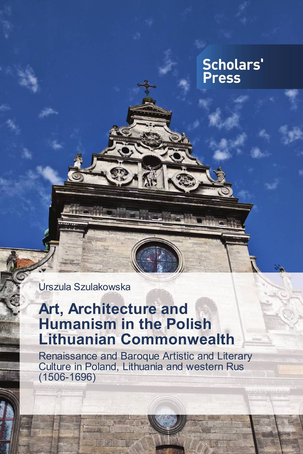 Art, Architecture and Humanism in the Polish Lithuanian Commonwealth art of war