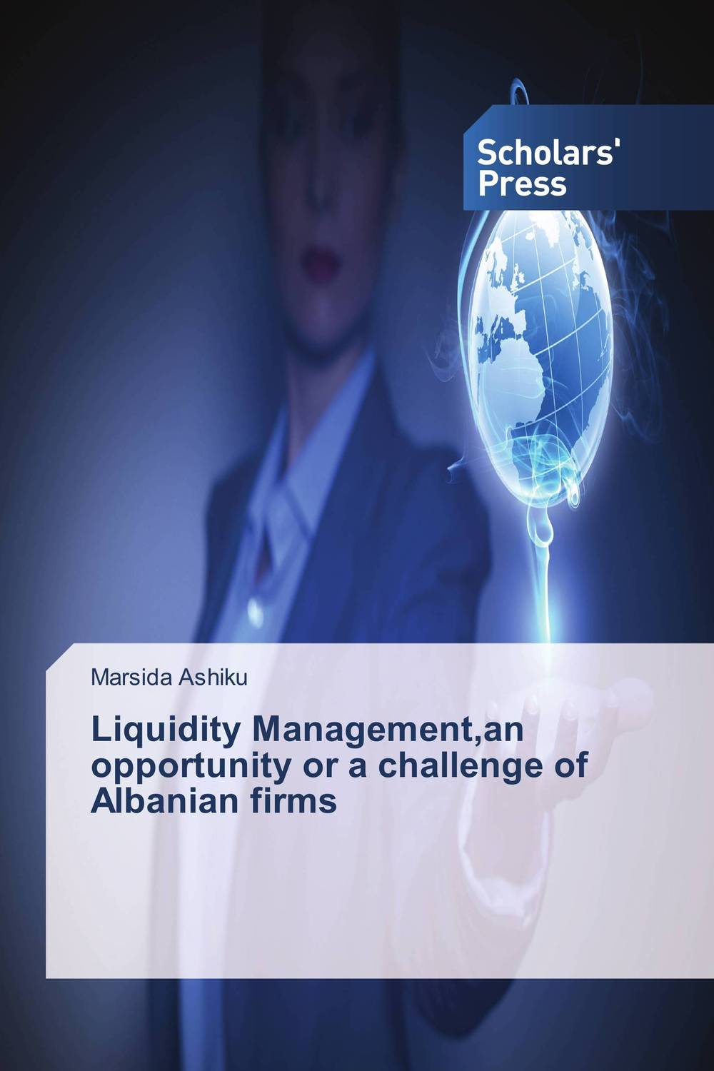 Liquidity Management,an opportunity or a challenge of Albanian firms ca of english future tenses and albanian correspondents