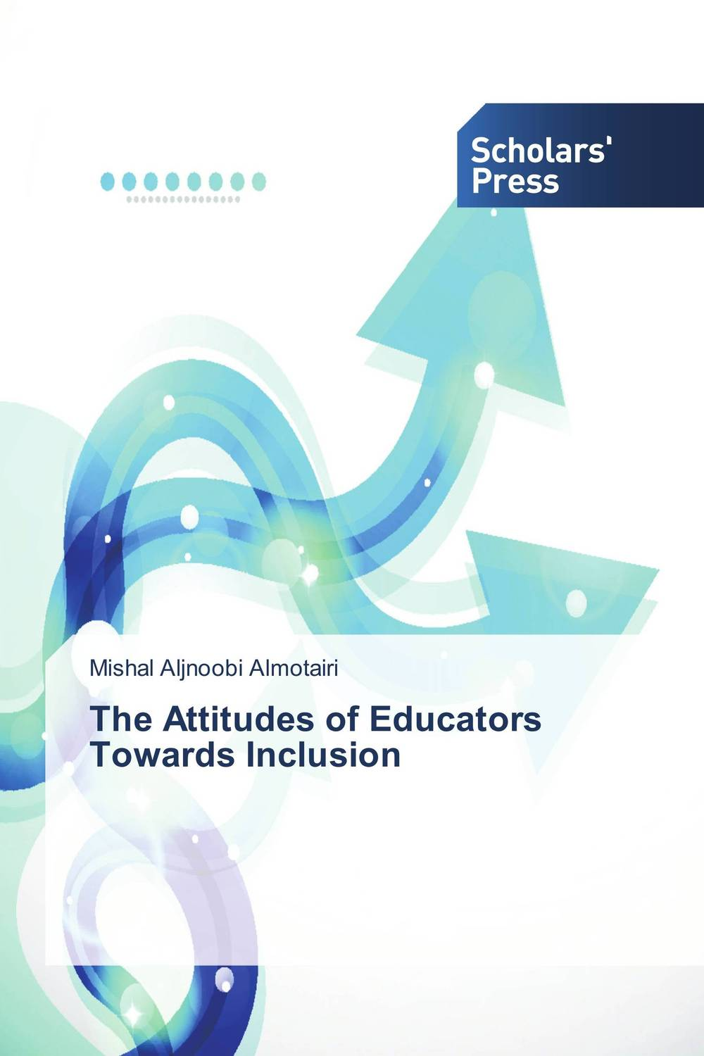 The Attitudes of Educators Towards Inclusion