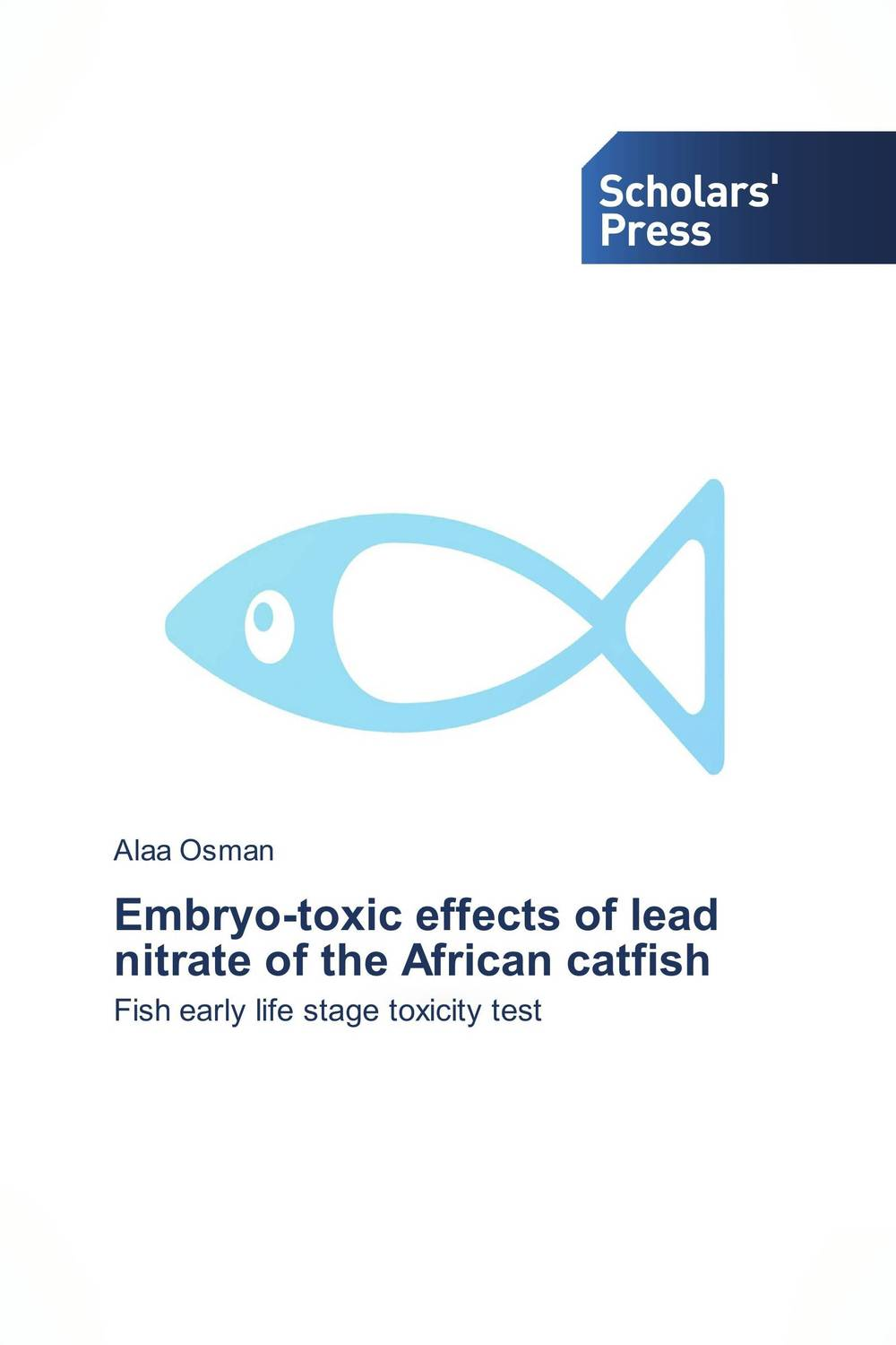 Embryo-toxic effects of lead nitrate of the African catfish chemical studies on toxic effects of cadmium