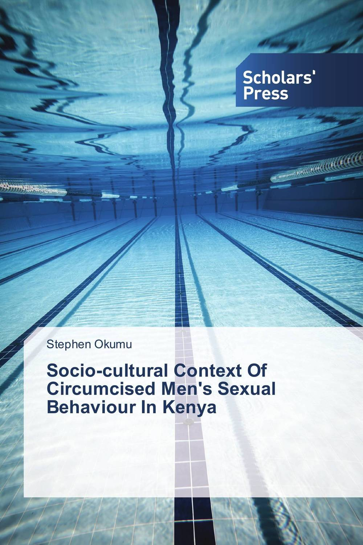 Socio-cultural Context Of Circumcised Men's Sexual Behaviour In Kenya circumcision