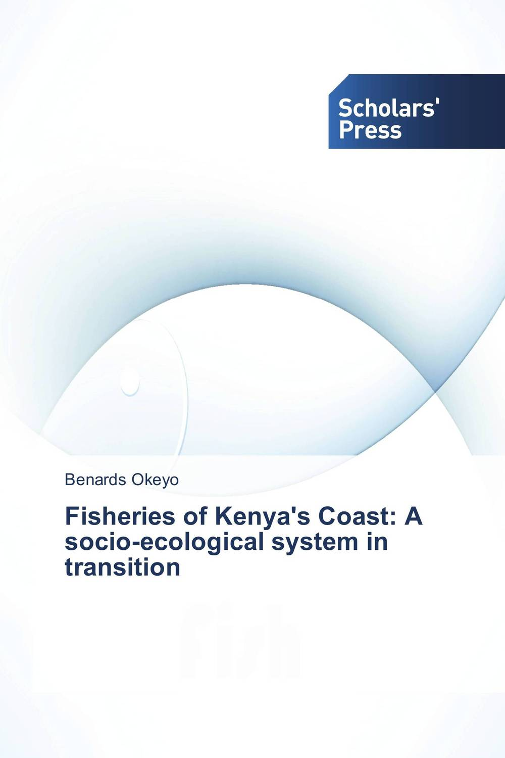 Fisheries of Kenya's Coast: A socio-ecological system in transition alan roxburgh missional map making skills for leading in times of transition