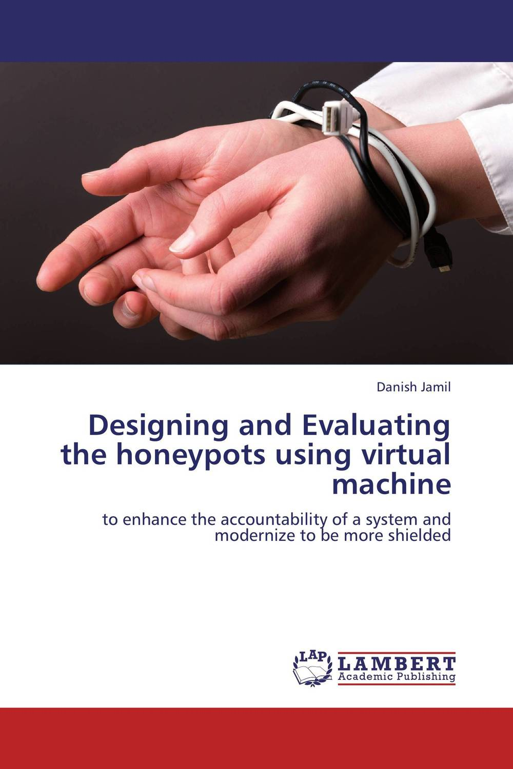Designing and Evaluating the honeypots using virtual machine belousov a security features of banknotes and other documents methods of authentication manual денежные билеты бланки ценных бумаг и документов