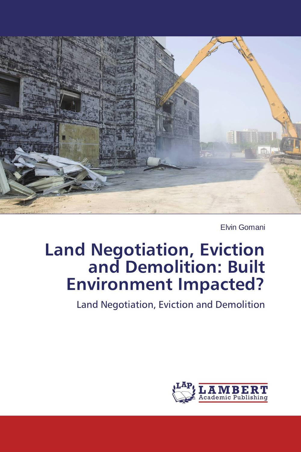 Land Negotiation, Eviction and Demolition: Built Environment Impacted? evicted