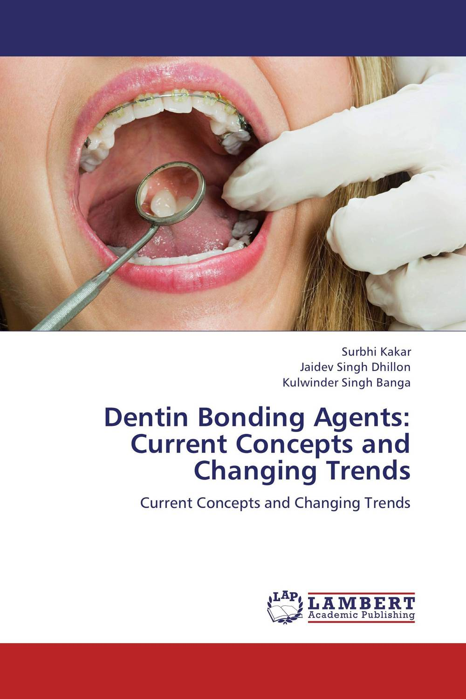 Dentin Bonding Agents: Current Concepts and Changing Trends сызранова в е ред me to you мишкина книжка