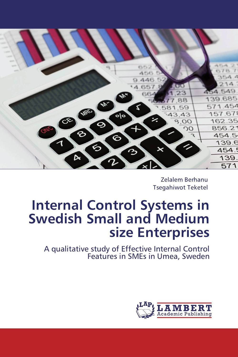 Internal Control Systems in Swedish Small and Medium size Enterprises evaluation of the internal control practices