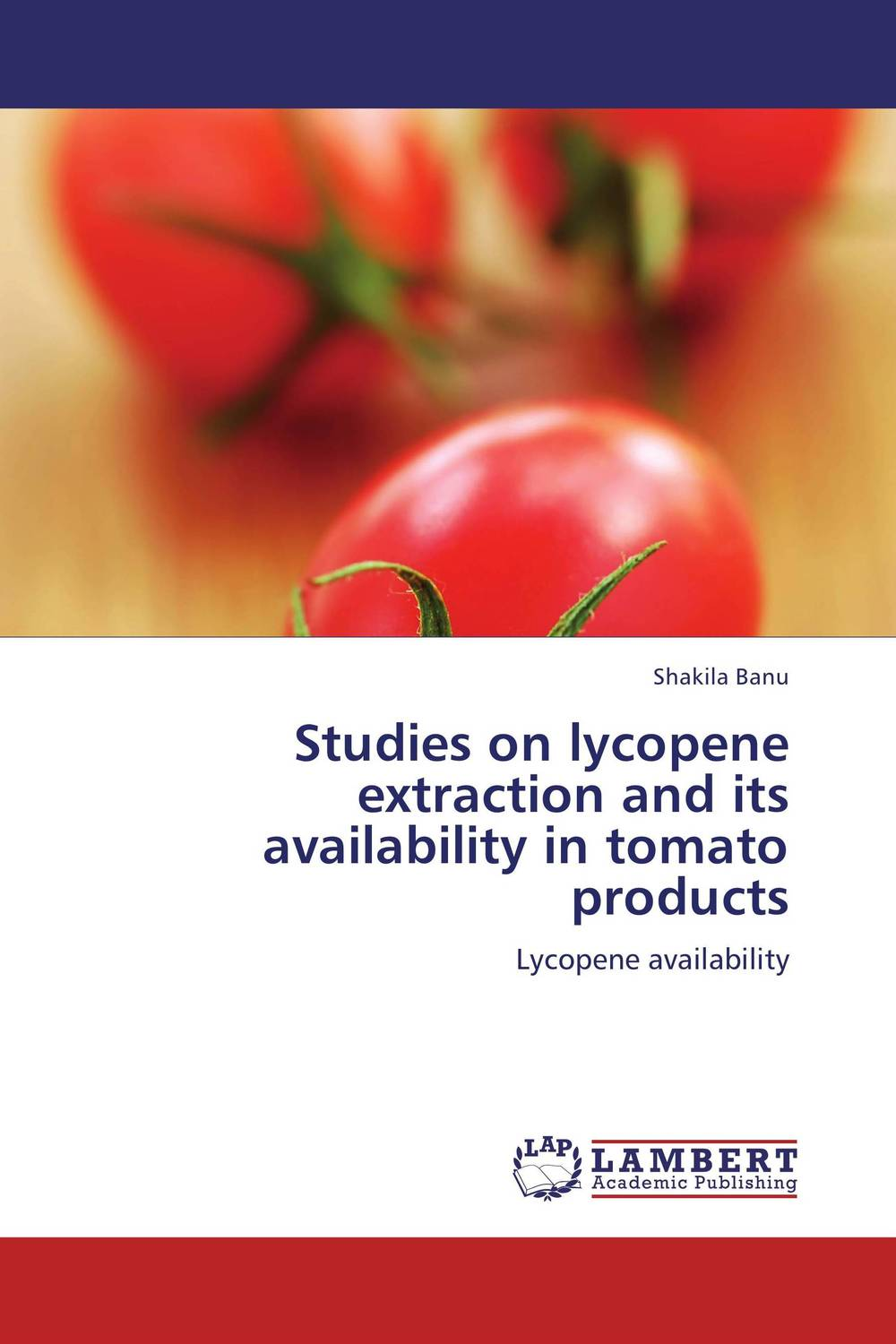 Studies on lycopene extraction and its availability in tomato products lycopene 40 mg supports prostate