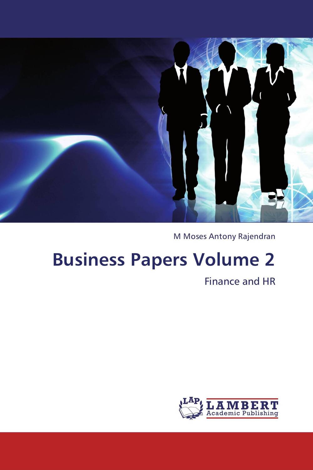 Business Papers Volume 2 this globalizing world