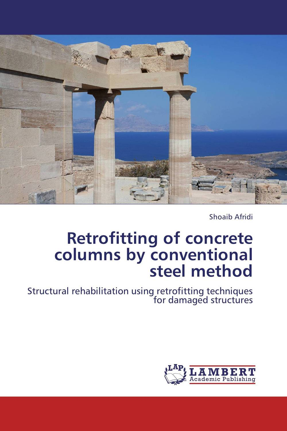 Retrofitting of concrete columns by conventional steel method from research to practice in stone columns and reinforced stone columns as soil improvement techniques