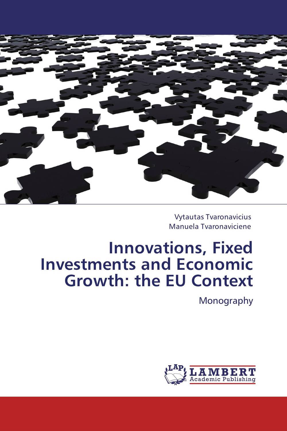 Innovations, Fixed Investments and Economic Growth: the EU Context innovations fixed investments and economic growth the eu context