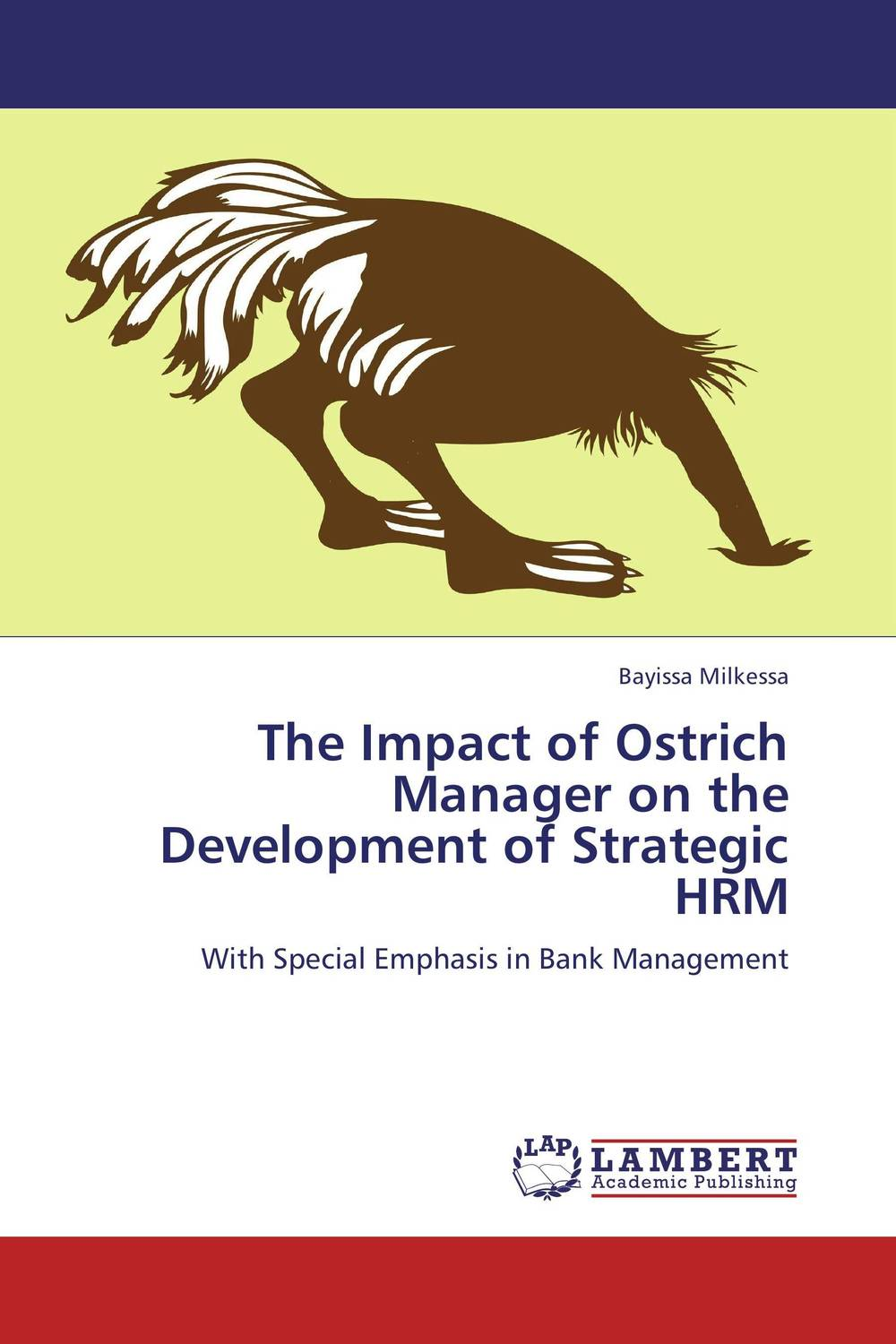 The Impact of Ostrich Manager on the Development of Strategic HRM dmitry artyukhin the notes of first line manager