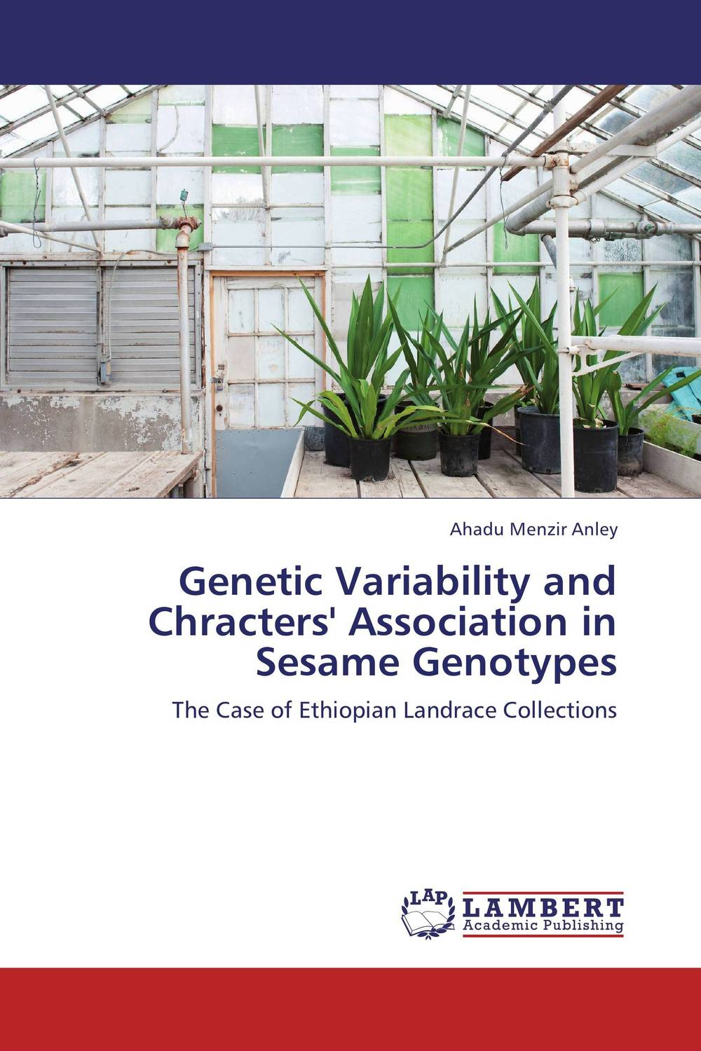 Genetic Variability and Chracters' Association in Sesame Genotypes vaishali shami naresh pratap singh and pramod kumar pal morpho physio and genetic diversity analysis on indian wheat genotypes