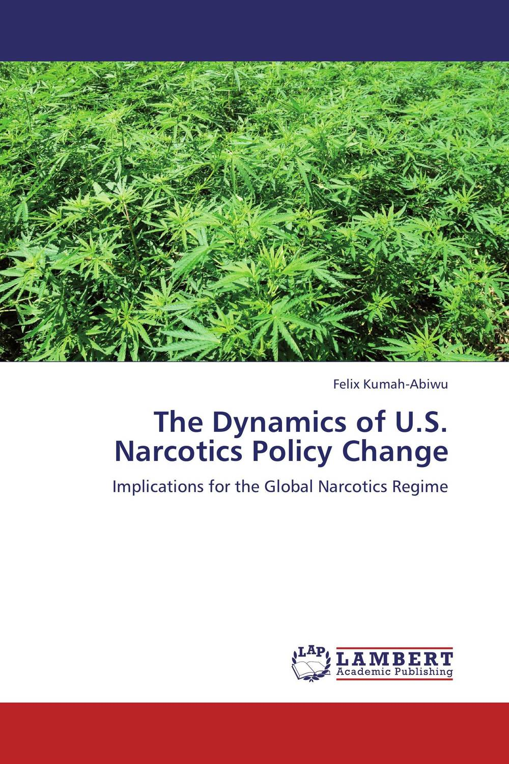 The Dynamics of U.S. Narcotics Policy Change