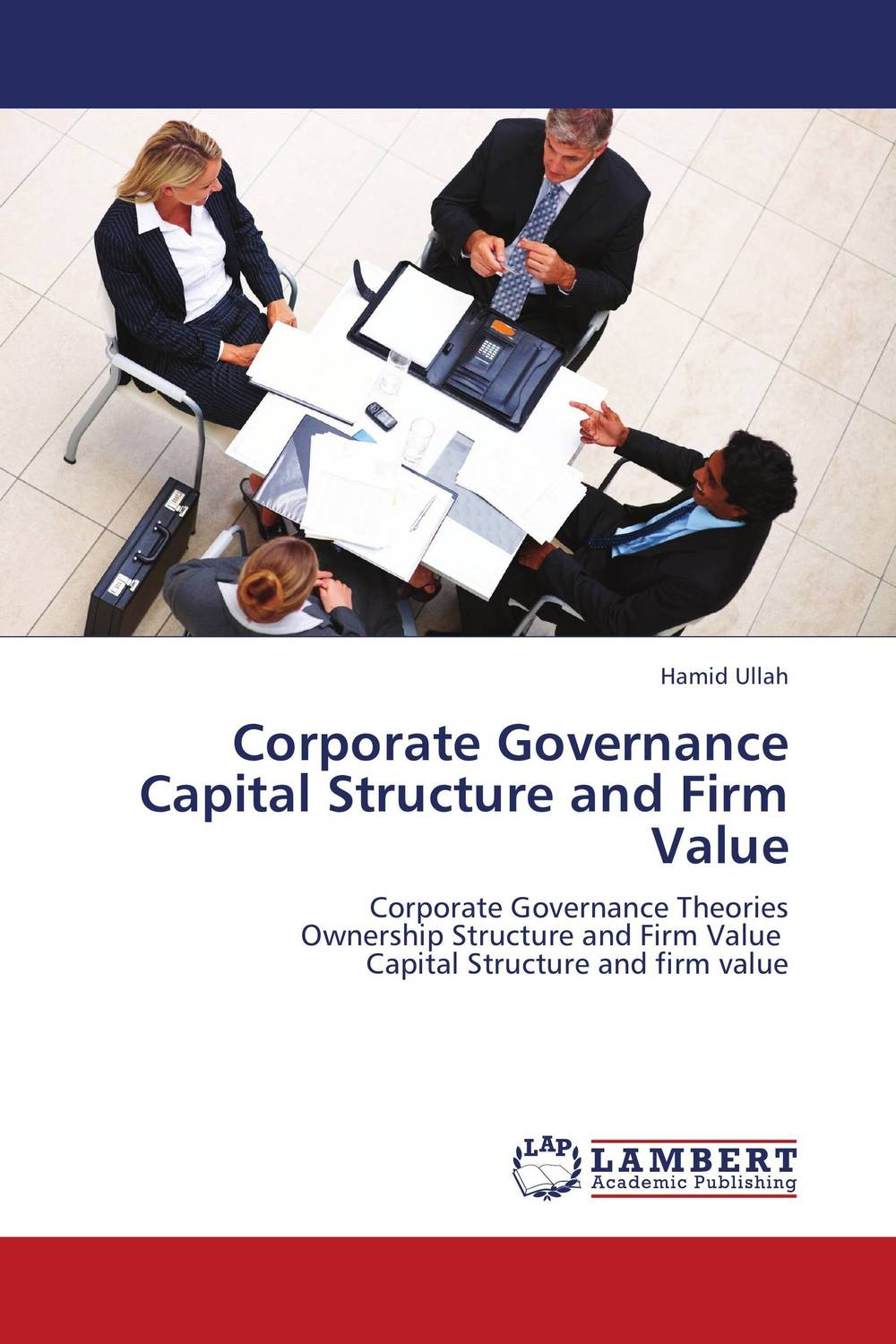 Corporate Governance Capital Structure and Firm Value corporate governance capital structure and firm value