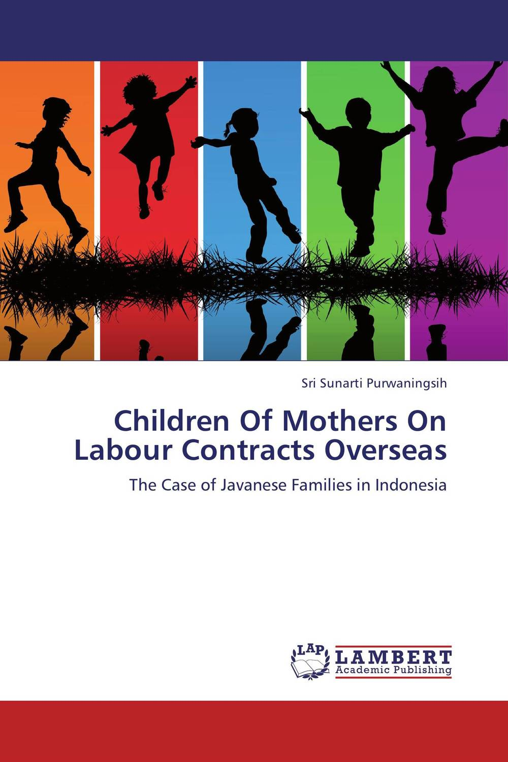 Children Of Mothers On Labour Contracts Overseas