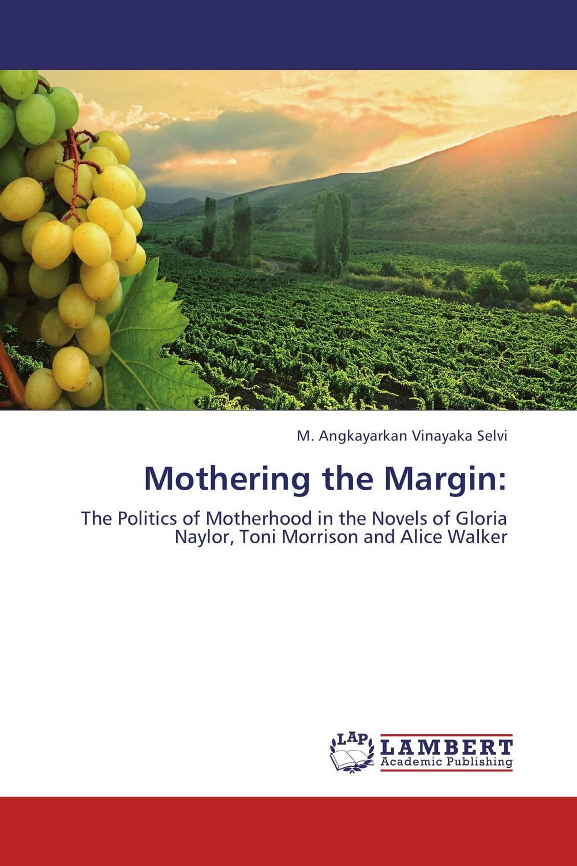 все цены на Mothering the Margin: