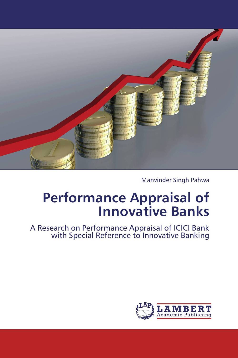 Performance Appraisal of Innovative Banks financial appraisal and comparative analysis of icici bank ltd