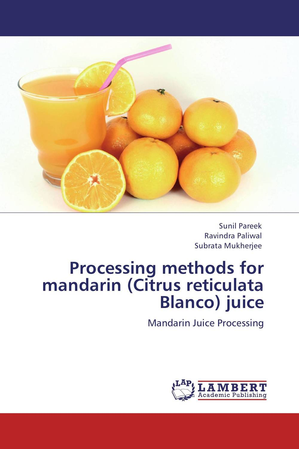 Processing methods for mandarin (Citrus reticulata Blanco) juice mango pulp effect of variety and storage temperature