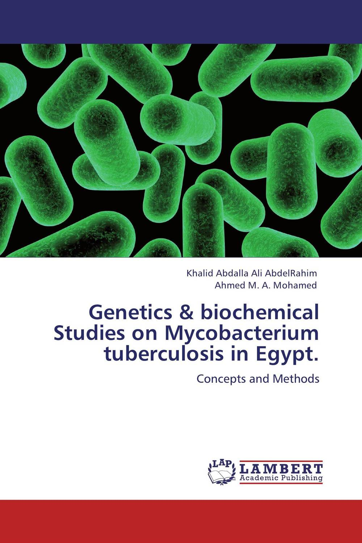 Genetics & biochemical Studies on Mycobacterium tuberculosis in Egypt. genotyping and antibiotyping of mycobacterium tuberculosis