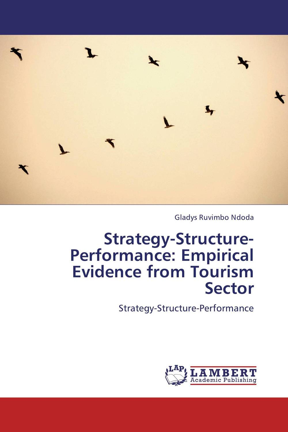 Strategy-Structure-Performance: Empirical Evidence from Tourism Sector small firms in tourism