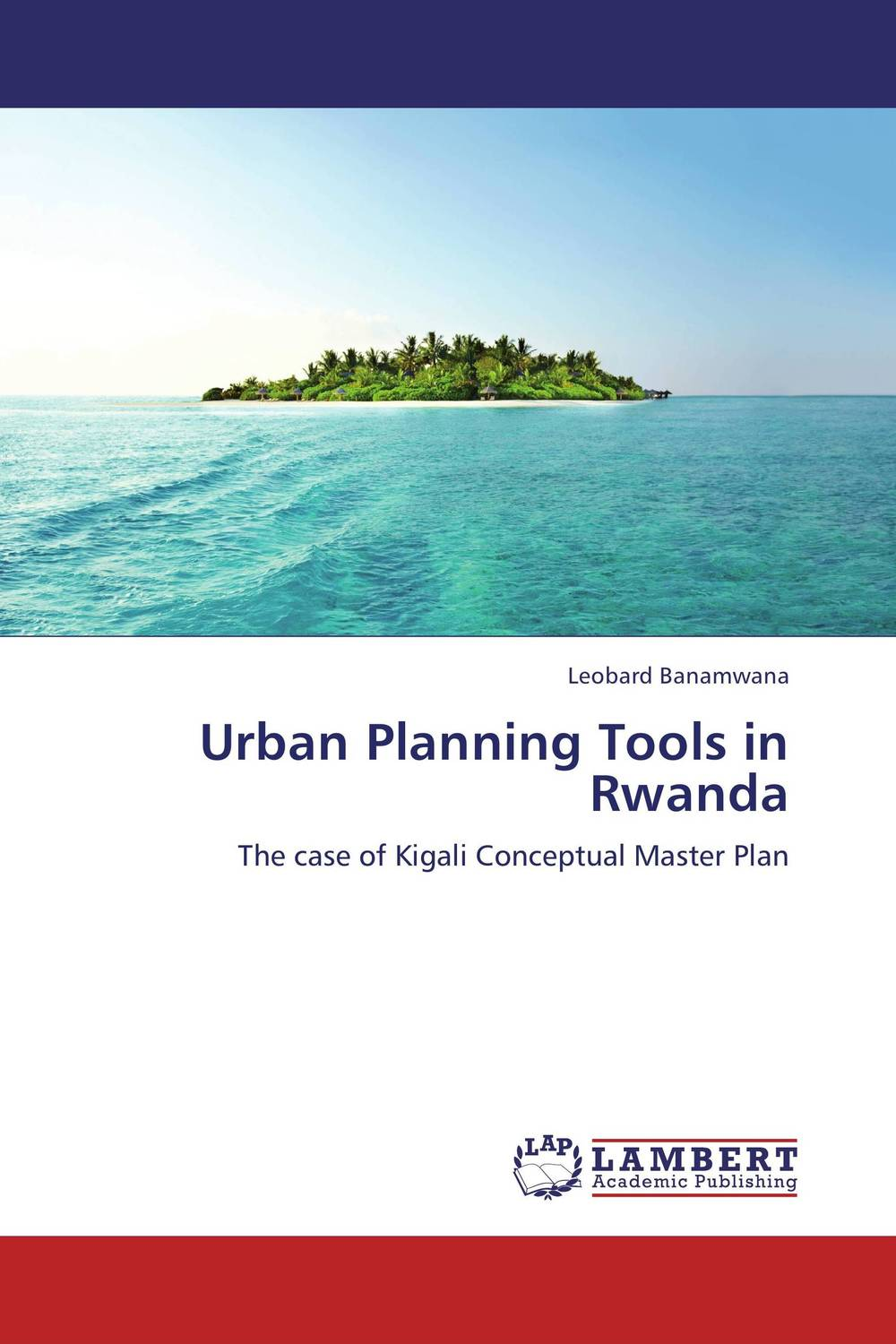Urban Planning Tools in Rwanda keith billings master planning for architecture
