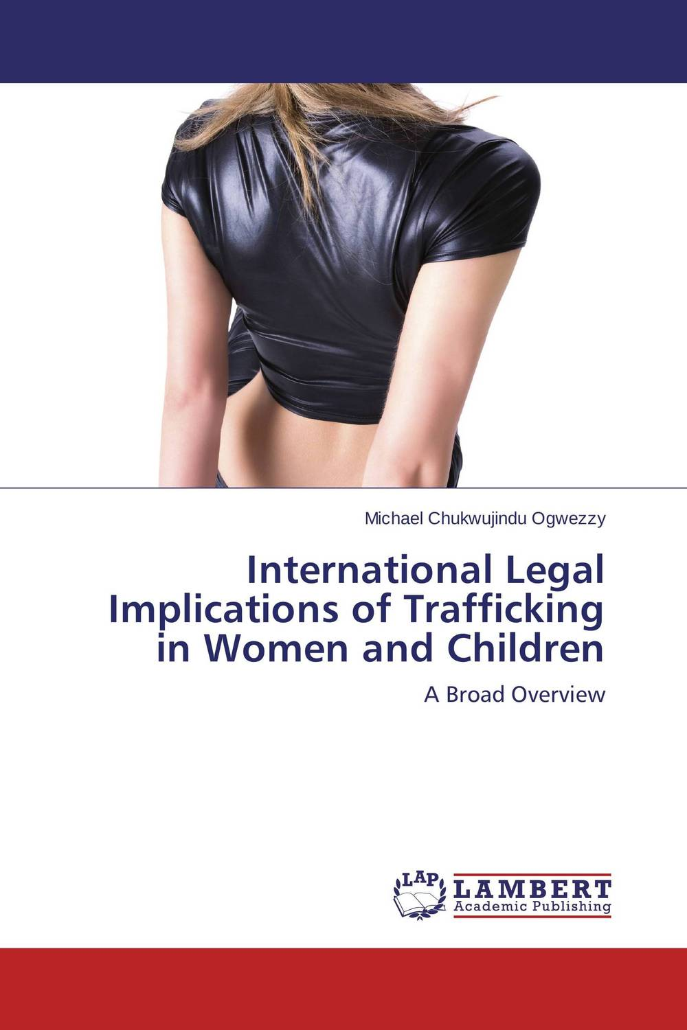 International Legal Implications of Trafficking in Women and Children investigation and prosecution of transnational women trafficking